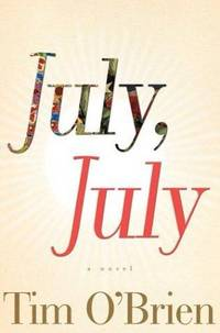 July, July  A Novel by  Tim O'Brien - First ed - 2002 - from Becker's Books (SKU: 109245)