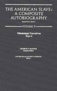 The American Slave: Mississippi Narratives Part 4, Supp. Ser.1, Vol 9