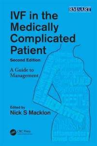 IVF in the Medically Complicated Patient, Second Edition (Reproductive Medicine and Assisted...