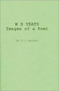 W. B. Yeats: Images of a Poet: My permament or impermanent images