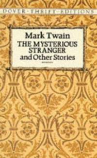 Mysterious Stranger  Other Stories