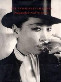 The Passionate Observer: Photographs by Carl Van Vechten