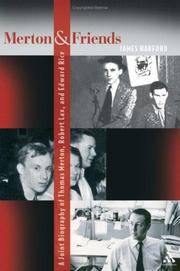 Merton and Friends: A Joint Biography of Thomas Merton, Robert Lax, and Edward Rice