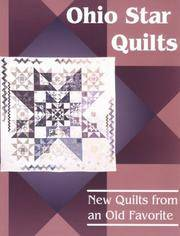 OHIO STAR QUILTS. New Quilts From An Old Favorite.
