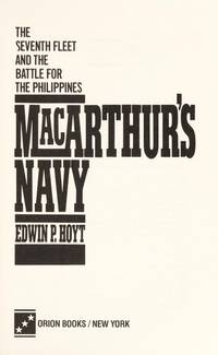 MacArthur's Navy: The Seventh Fleet and the Battle for the Phillipines