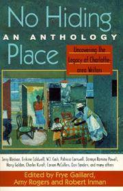 No Hiding Place: Uncovering the Legacy of Charlotte-Area Writers An Anthology
