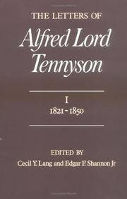 The Letters of Alfred Lord Tennyson Volume I: 1821-1850, Volume II: 1851-1870, Volume III:...