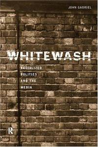 Whitewash: Racialised Politics and the Media