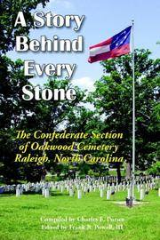 A Story Behind Every Stone: The Confederate Section of Oakwood Cemetery - Raleigh, North Carolina