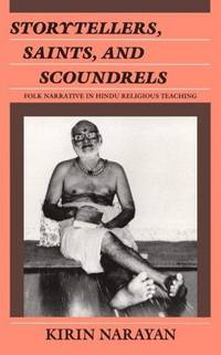 Storytellers, Saints and Scoundrels : Folk Narrative in Hindu Religious Teaching by  Kirin Narayan - Paperback - 1989 - from International Bookshop (SKU: 1873)