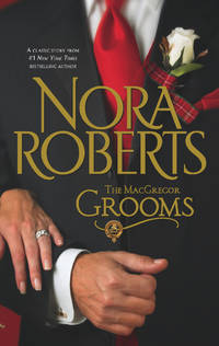 The MacGregor Grooms (The MacGregors) by  Nora Roberts - Paperback - Reissue - 2008-06-24 - from MVE Inc. (SKU: 365111920034)