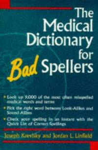 The Medical Dictionary for Bad Spellers.
