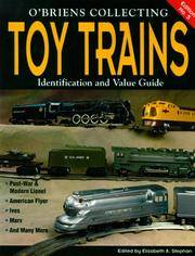 O'Brien's Collecting Toy Trains: Identification and Value Guide