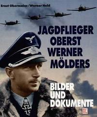 Jagdflieger Oberst Werner Molders (Bilder und Dokumente)