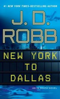 image of New York To Dallas (An In Death Novel)