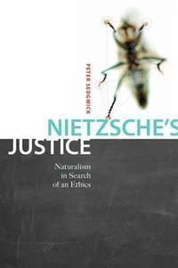 NietzscheÕs Justice: Naturalism in search of an Ethics