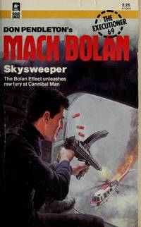 Mack Bolan: Skysweeper  (The Executioner, #69) by Don Pendleton - Paperback - Reissue - 1984-09-01 - from Ergodebooks and Biblio.com