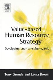 VALUE-BASED HUMAN RESOURCE STRATEGY: DEVELOPING YOUR HR CONSULTANCY ROLE