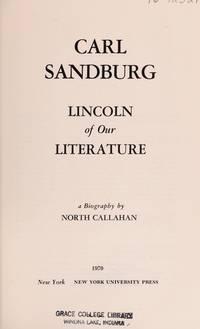 Carl Sandburg : Lincoln Of Our Literature