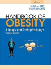 Handbook of Obesity: Etiology and Pathophysiology, Second Edition
