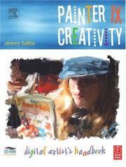 PAINTER IX CREATIVITY: DIGITAL ARTISTS HANDBOOK{WITH CD-ROM}