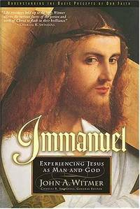 Immanuel: Experiencing Jesus as Man and God
