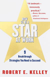 HOW TO BE A STAR AT WORK: 9 BREAKTHROUGH STRATEGIES YOU NEED TO SUCCEED