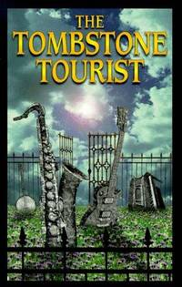 The Tombstone Tourist : Musicians by  Robin W. (editor)  Scott; Stanton - Paperback - First Edition - 1998 - from Lion & Phoenix Books and Biblio.com