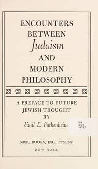 Encounters Between Judaism and Modern Philosophy: A Preface to Future Jewish thought