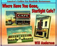 WHERE HAVE YOU GONE, STARLIGHT CAFE? - AMERICA'S GOLDEN ERA ROADSIDE RESTAURANTS