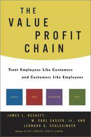 The Value Profit Chain : Treat Employees Like Customers and Customers Like Employees