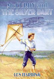 McCurdy and the Silver Dart by  Les Harding  - Paperback  - First Edition  - 1998  - from Farrellbooks (SKU: 001463)