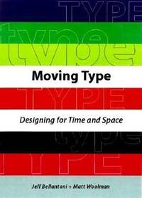Moving Type: Designing for Time and Space by  Matt & Jeff Bellantoni Woolman - Paperback - 1st - 2000 - from Abacus Bookshop and Biblio.com
