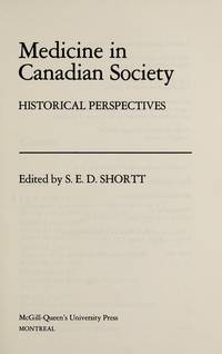 Medicine in Canadian Society: Historical Perspectives