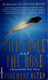 THE EAGLE AND THE ROSE : A REMARKABLE TRUE STORY