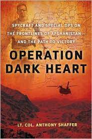 Operation Dark Heart - First Edition, First Printing, ISBN 9780312603694 by Anthony Shaffer - 2010