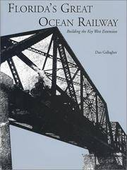 Florida's Great Ocean Railway; Building the Key West Extension