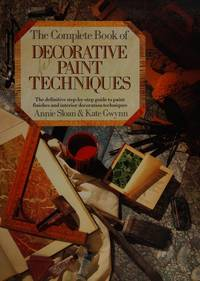 image of COMPLETE BOOK OF DECORATIVE PAINT TECHNIQUES: A STEP-BY-STEP SOURCE BOOK OF PAINT FINISHES AND INTERIOR DECORATION TECHNIQUES