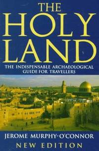 image of The Holy Land : The Indispensable  Archaeological Guide For Travelers