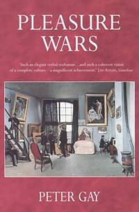 image of Pleasure Wars; the bourgeois experience Victoria to Freud, volume V
