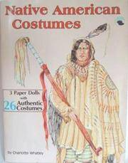 Native American Costumes by  Charlotte Whatley - Paperback - 1991 - from Snowball Bookshop (SKU: KM3008)