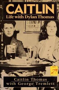 Caitlin: Life With Dylan Thomas