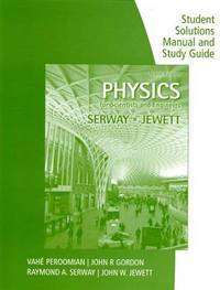 Study Guide With Student Solutions Manual, Volume 2 For SerwayJewett's Physics For Scientists and Engineers, 9th