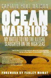 Ocean Warrior - My Battle to End the Illegal Slaughter on the High Seas