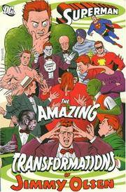 image of Superman: The Amazing Transformations of Jimmy Olsen