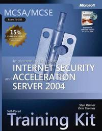 MCSA/MCSE Self-Paced Training Kit (Exam 70-350): Implementing Microsoft Internet Security and...