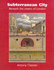 Subterranean City : Beneath the Streets of London