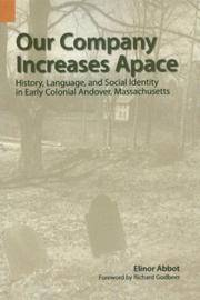 Our Company Increases Apace : History, Language, and Social Identity in Early Colonial Andover, Massachusetts by  Elinor Abbot - Paperback - 2007 - from Manchester By the Book and Biblio.com