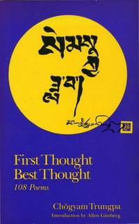 First Thought Best Thought: 108 Poems.