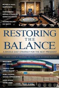 Restoring the Balance: A Middle East Strategy for the Next President